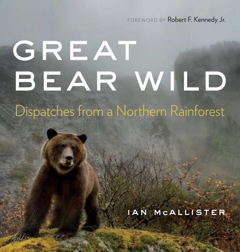 Great Bear Wild - Dispatches from a Northern Rainforest