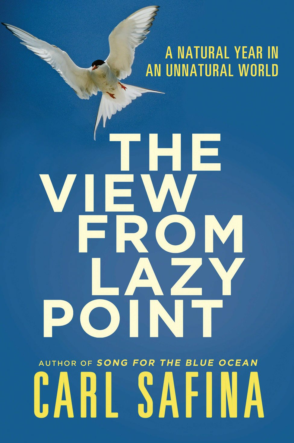 The View From Lazy Point: A Natural Year In An Unnatural World<br />